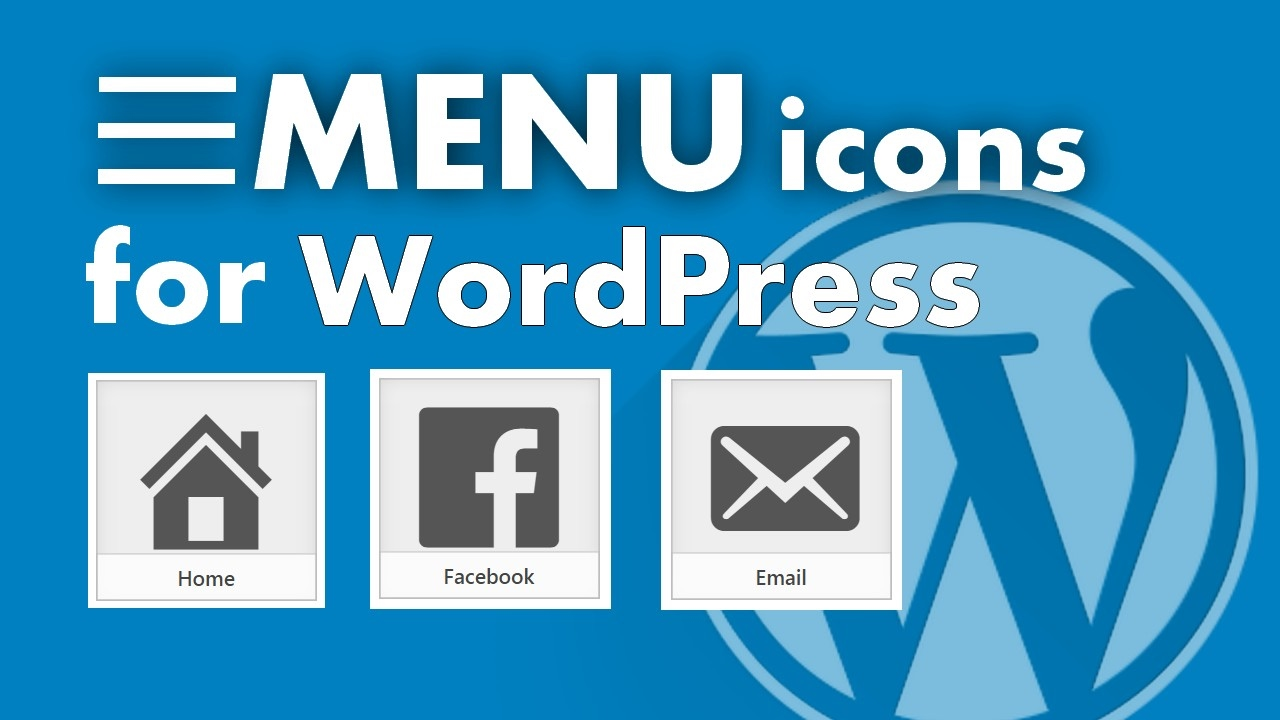 Update How To Add Icons To Wordpress Menus: How To Add Menu Icons To Your WordPress Site In Under 3