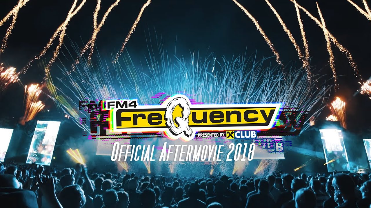 Fm4 Frequency Festival 2018 Official Aftermovie Youtube