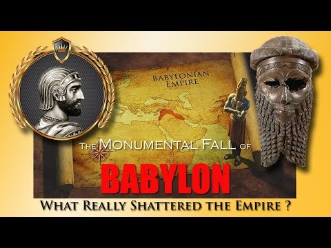 The Fall Of Babylon ~ What Really Shattered The Empire?