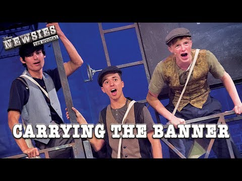 Newsies Live- Carrying The Banner