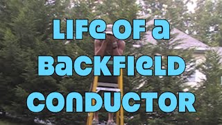 Life of a Backfield Conductor