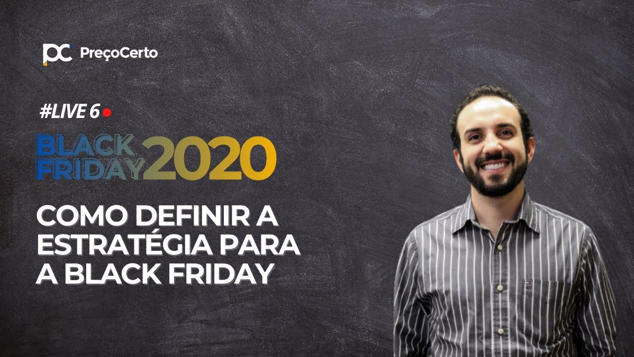 Live 6 - Como Definir a Estratégia para a Black Friday? | Black Friday 2020