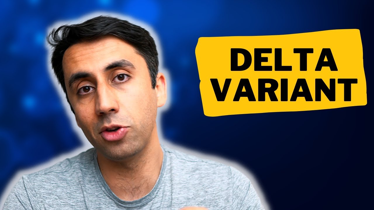 What is the Delta (India) Covid Variant and Will Vaccines Work? | Doctor Explains
