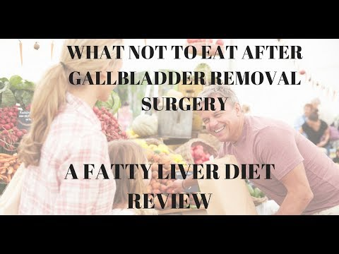 WHAT NOT TO EAT AFTER GALLBLADDER REMOVAL SURGERY: A FATTY LIVER DIET GUIDE REVIEW...VIDEO 5 OF 15