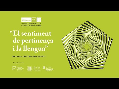 Tercera Jornada de la Càtedra Pompeu Fabra: «El sentiment de pertinença i la llengua»