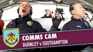 COMMS CAM | Burnley v Southampton