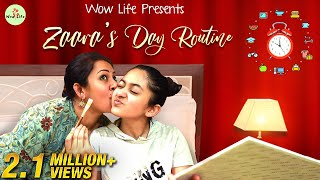 Wow Life Presents Zaara's Day Routine ft. Zaara, Ann & Archana | #ZaaraRoutine #WowLife