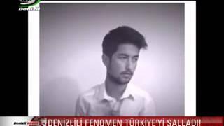DENİZLİLİ FENOMEN TÜRKİYE'Yİ SALLADI