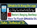 QMobile E4 Hang On QMobile Logo, Stuck On Boot, Fix With Hard Reset By Tahir Technical TV
