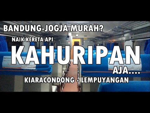 TRIP REPORT : Bandung - Jogja Bersama Kereta Api Kahuripan (Kiaracondong-Lempuyangan)