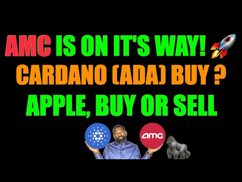 Cardano (ADA) last chance? | AMC IS GOING!! 🚀🚀 | APPLE Buy or Sell?