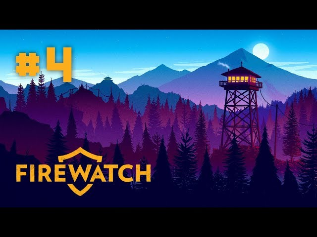 Firewatch - EP 4 - The Forest Fire & A Dangerous Stranger