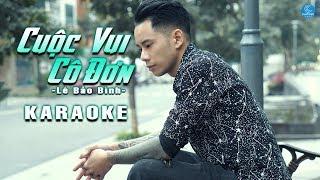 Karaoke Cuộc Vui Cô Đơn - Lê Bảo Bình