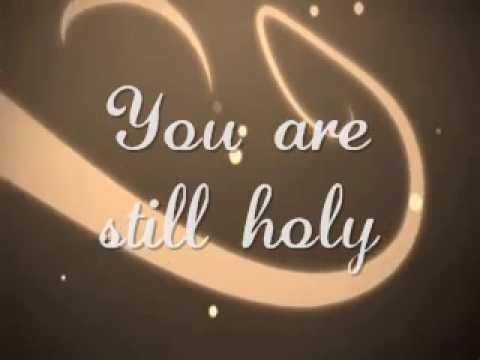 YOU ARE STILL HOLY by Kari Jobe (with Lyrics)