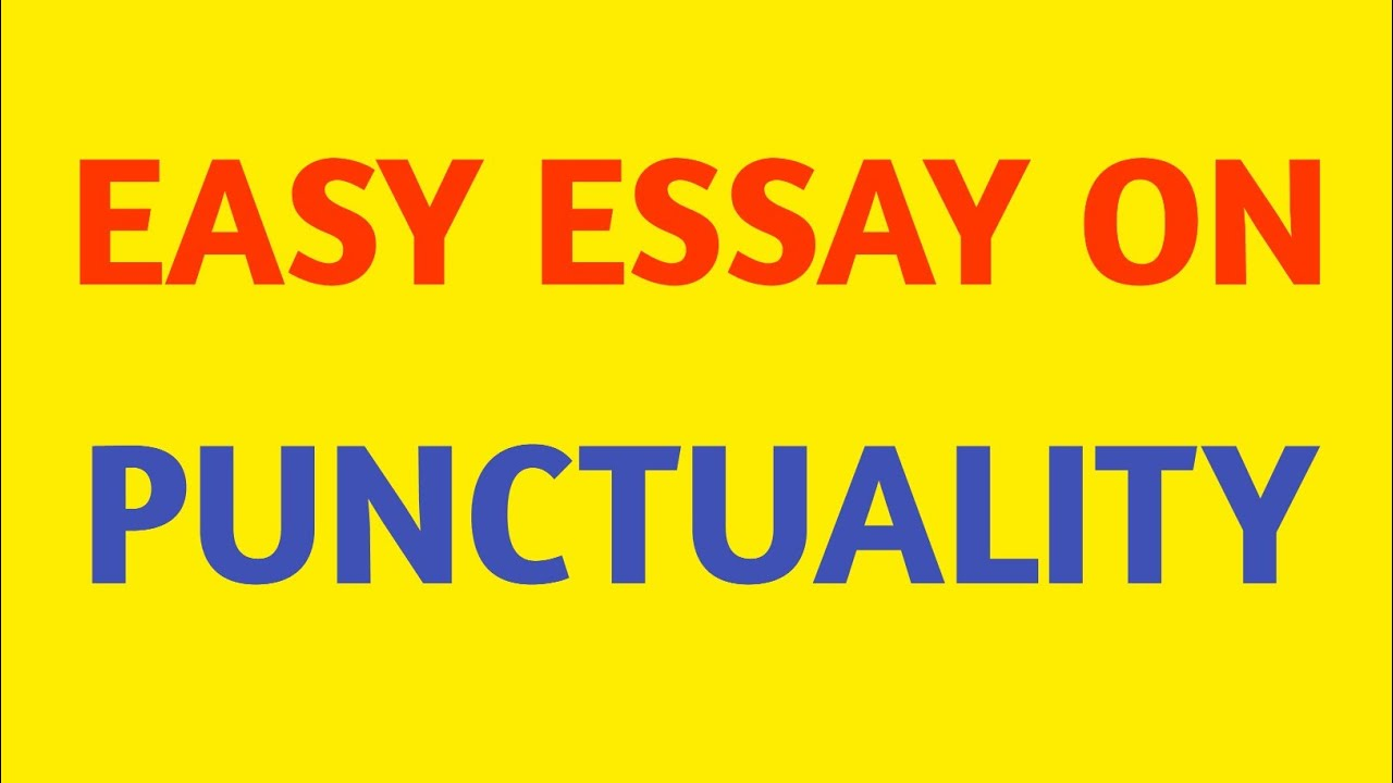 How To Write An Essay In High School Easy Essay On Punctuality  Paragraph On Punctuality  Speech On  Punctuality Easy English Syntax College English Essay Topics also English Essays On Different Topics Easy Essay On Punctuality  Paragraph On Punctuality  Speech On  E Business Essay