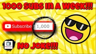 How To Get Your First 1000 Subscribers In 1 Week