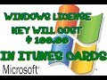 WINDOWS LICENSE KEY EXPIRED COSTS $100 IN I TUNES CARDS