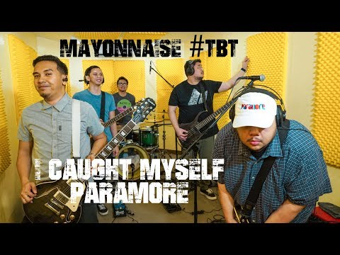 I Caught Myself - Paramore | Mayonnaise #TBT