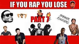 If You Rap You Lose (Part 7) 😈