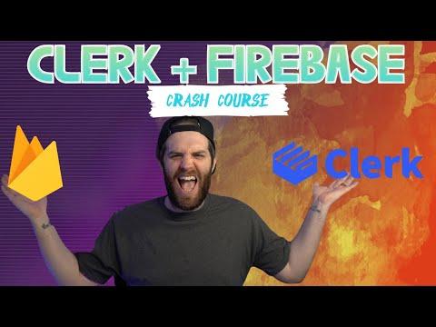 Clerk with Firebase Crash Course