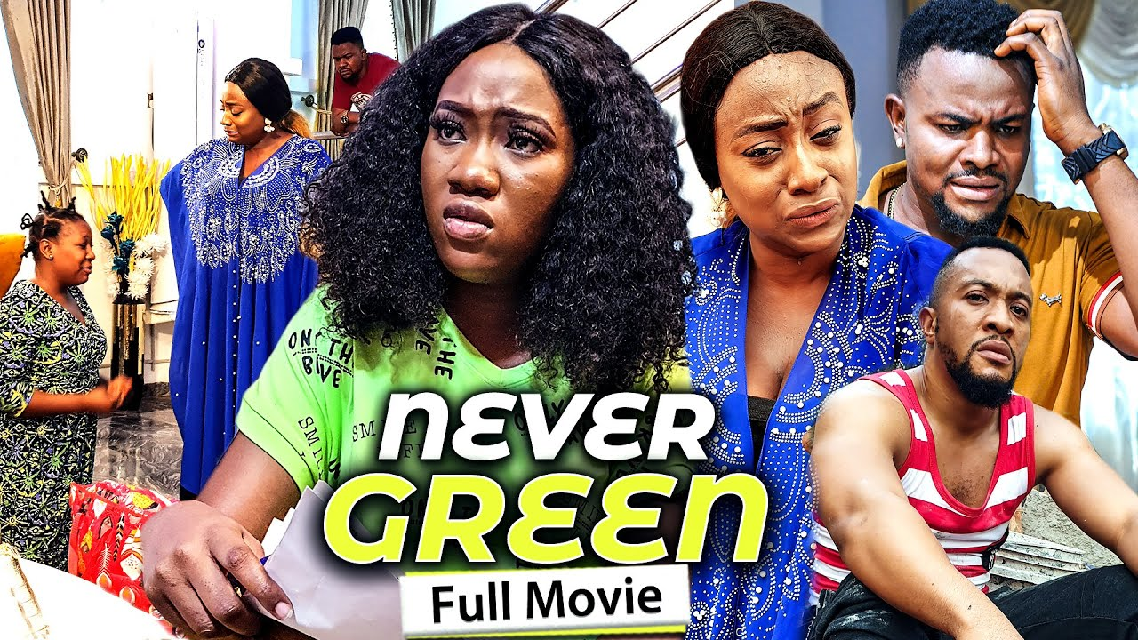Download NEVER GREEN (New Movie) Chinenye Nnebe & Queen Nwokoma 2021 Latest Nigerian Nollywood Full Movie