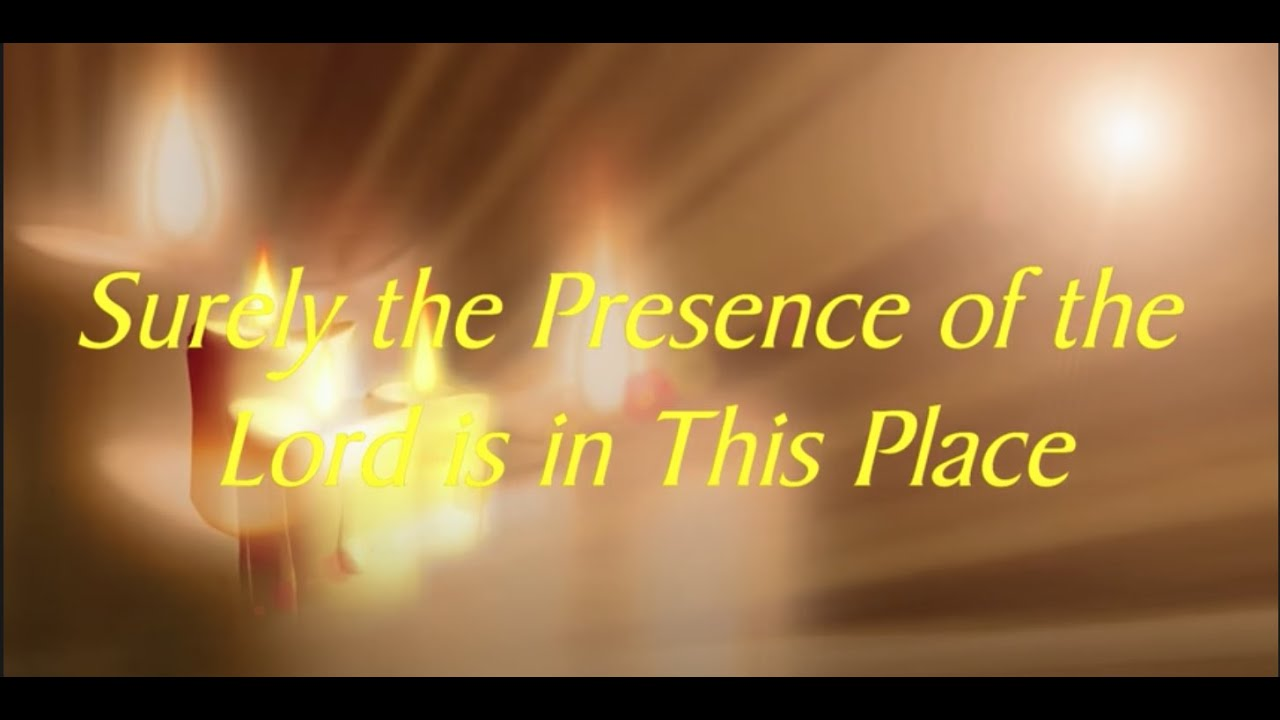 Surely the Presence (with lyrics) - YouTube