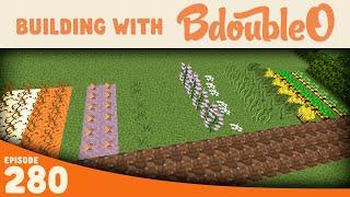 Minecraft :: CROPTIONS! :: Minecraft Building w/ BdoubleO :: ep 280
