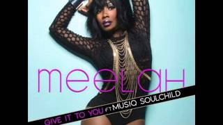 Watch Meelah Give It To You video