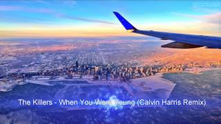 The Killers - When You Were Young (Calvin Harris)