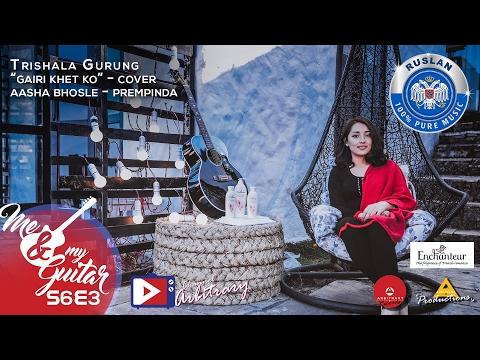 Gairi Khet Ko - Prempinda - Aasha Bhosle(Cover) | Trishala Gurung | MNMG | S06E03