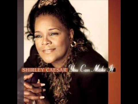 Pastor Shirley Ceasar-You Can Make It