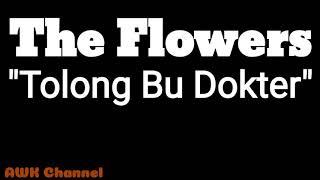 Tolong Bu Dokter | The Flowers | Video Lirik