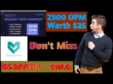 MedicalVeda Airdrop   Reward 65 MVEDA (10.4$) Already Listed    2500 Omega Protocol (OPM) ~ $25
