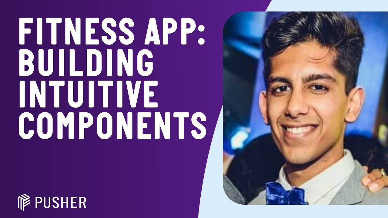 Building Intuitive Components for an Interactive Fitness App - React Native London