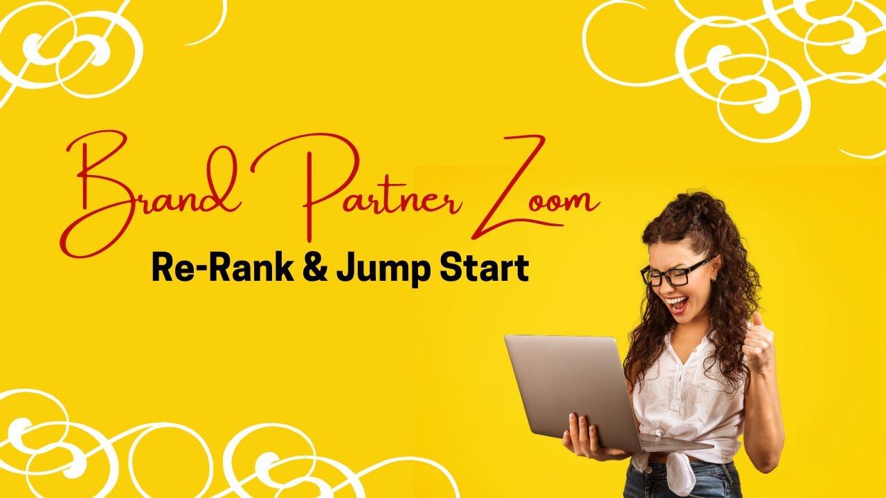 Brand Partner Zoom: Re-Rank & Jump Start
