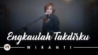 ENGKAULAH TAKDIRKU - Wiranti [ SLOW ROCK VERSION ]