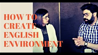 How To Create English Environment | Build English Routine at Home - English Speaking Motivation
