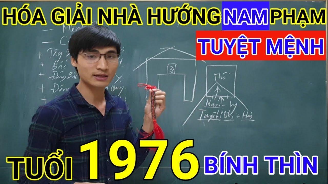 Tuổi Bính Thìn 1976 Nhà Hướng Nam   Hóa Giải Hướng Nhà Phạm Tuyệt Mệnh Cho Tuoi Binh Thin 1976