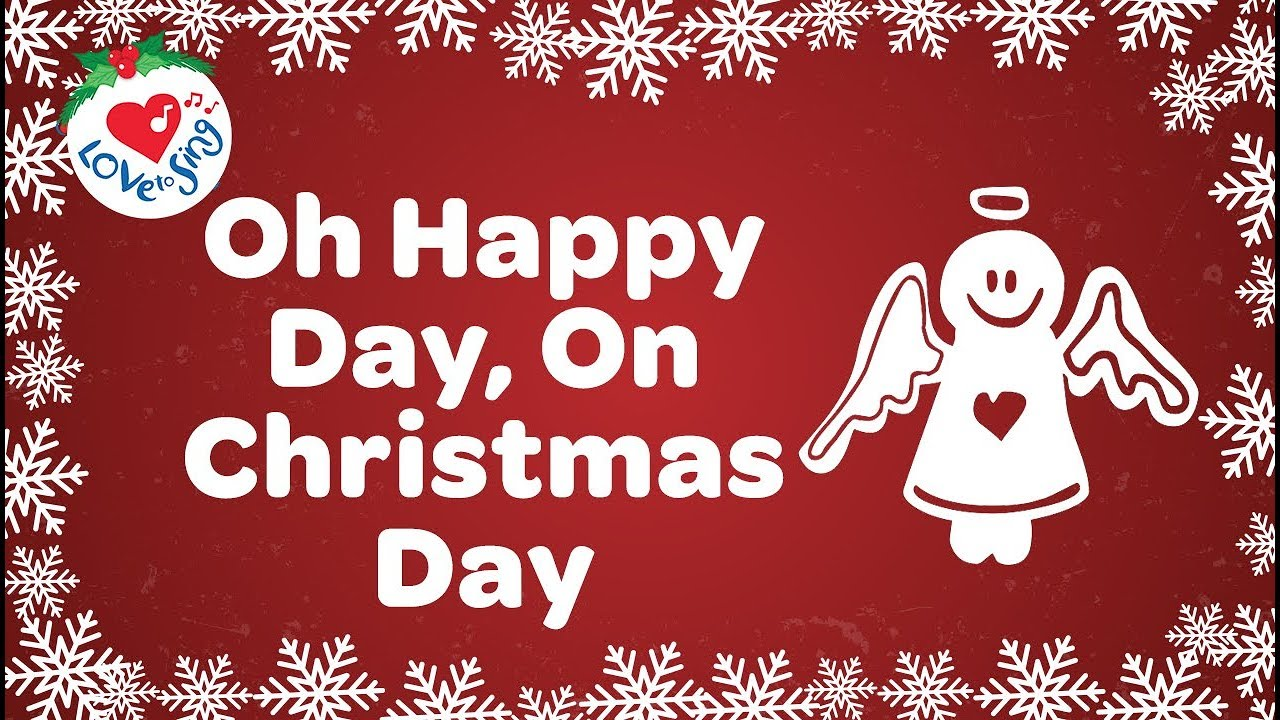 oh happy day on christmas day with lyrics top christmas song 2018 - Best Christmas Lyrics