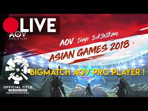LIVE STREAMING AOV ASIAN GAMES 2018 INDONESIA!