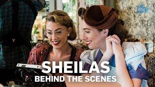 Sheilas - Behind The Scenes