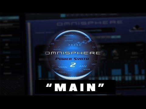 """OMNISPHERE 2 - Cómo usarlo desde 0 - Capítulo 4 - """"Main"""""""