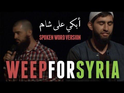 WEEP FOR SYRIA أبكي على شــــام  | SPOKEN WORD | LIVE