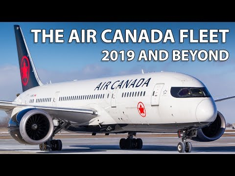 The Air Canada Fleet - 2019 and Beyond