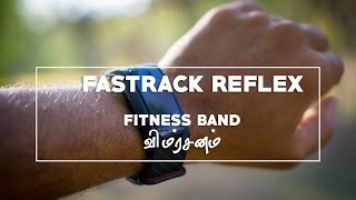 Fastrack Reflex - Fitness Band Unboxing and Review in Tamil/தமிழ் by Giridhar