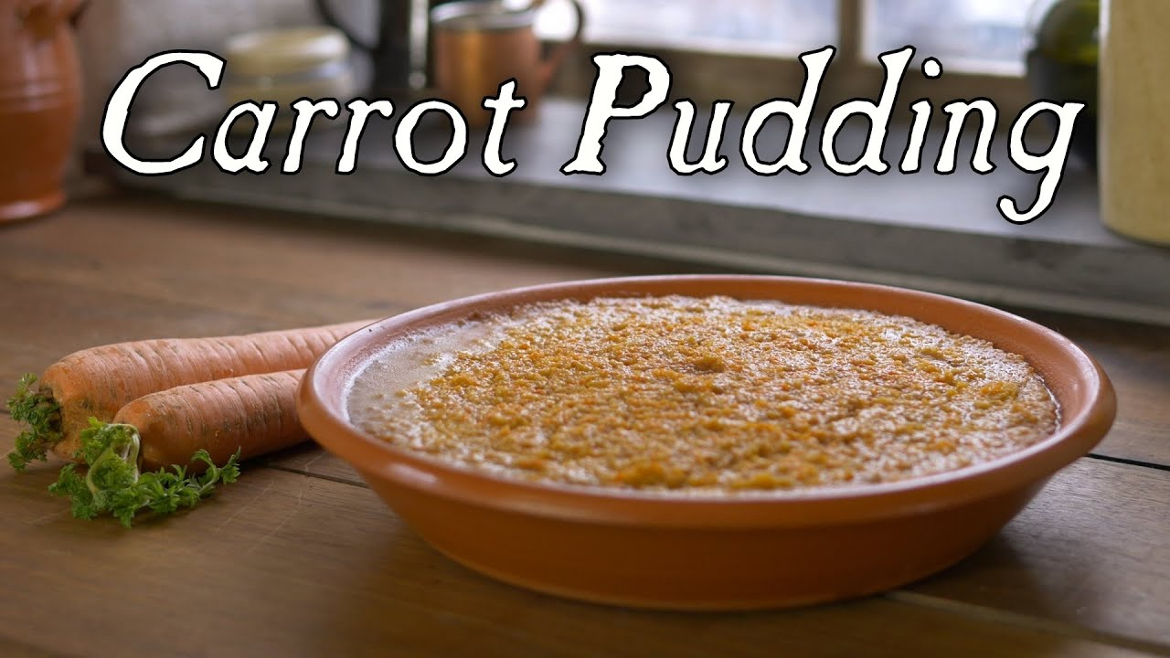 Carrot Pudding 18th Century Cooking S6e2 Youtube
