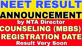 NEET RESULT DATE ANNOUNCEMENT BY NTA DIRECTOR,COUNSELLING REGISTRATION PROCESS DATE