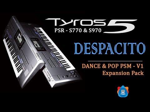 Despacito - Style using Dance & Pop expansion Pack V1 - Tyros 5, PSR-S770 S970