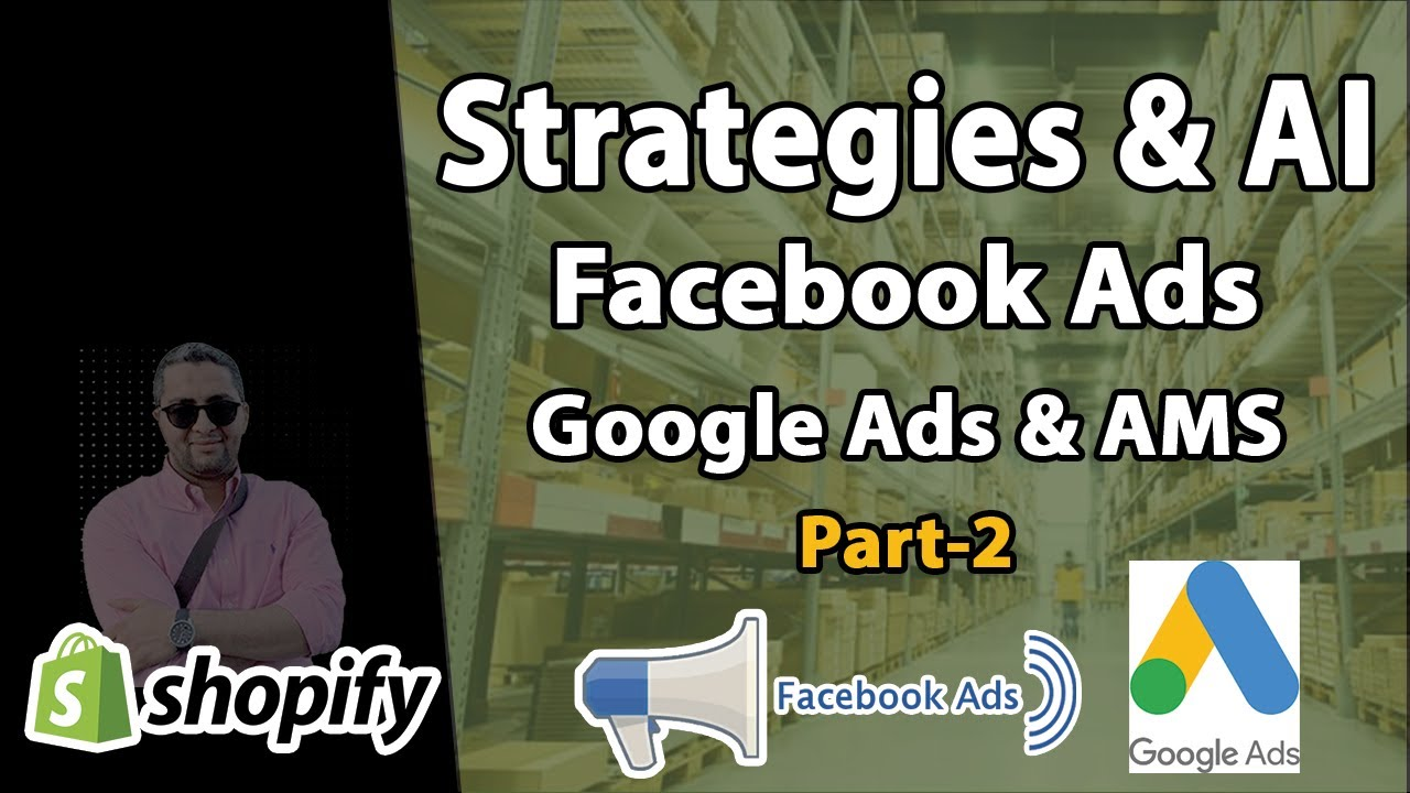 Dropshipping : Facebook Ads, Amazon Ads, Google ads (Part-2) 🚚 شرح دروبشيبينغ 5