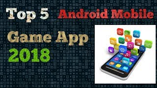 TOP 5 ANDROID GAME APP 2018